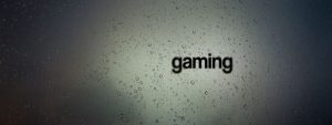 """the word """"gaming"""" with raindrops"""